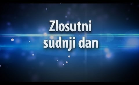 Zlosutni sudnji dan – Duhovna promišljanja – dr. sc. Dragutin Matak